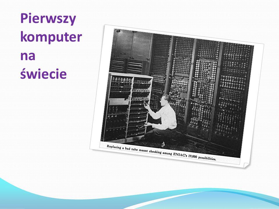 Pierwszy komputer na świecie