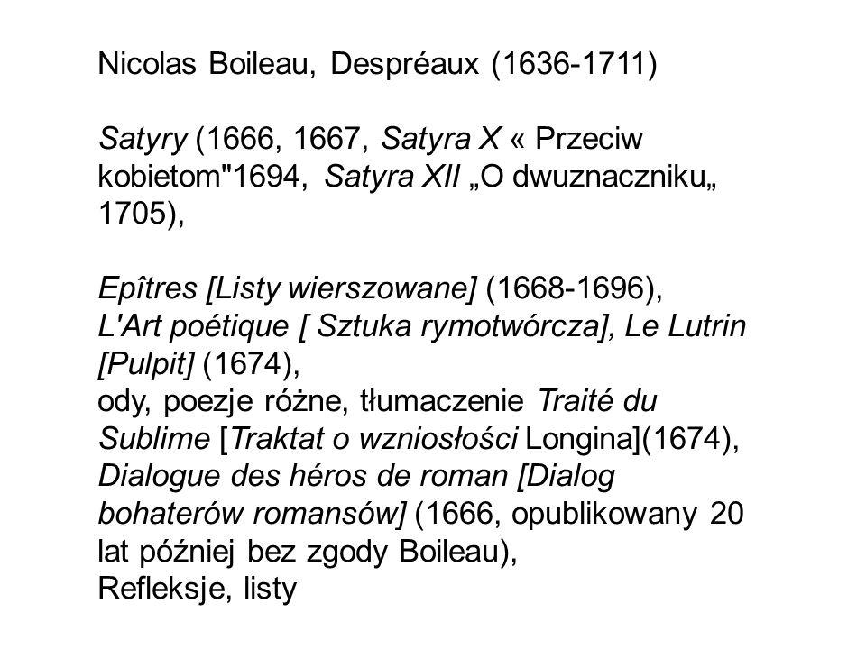 Nicolas Boileau, Despréaux (1636-1711) Satyry (1666, 1667, Satyra X « Przeciw kobietom