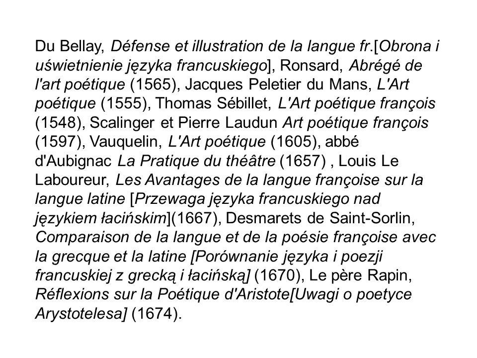 Du Bellay, Défense et illustration de la langue fr.[Obrona i uświetnienie języka francuskiego], Ronsard, Abrégé de l'art poétique (1565), Jacques Pele
