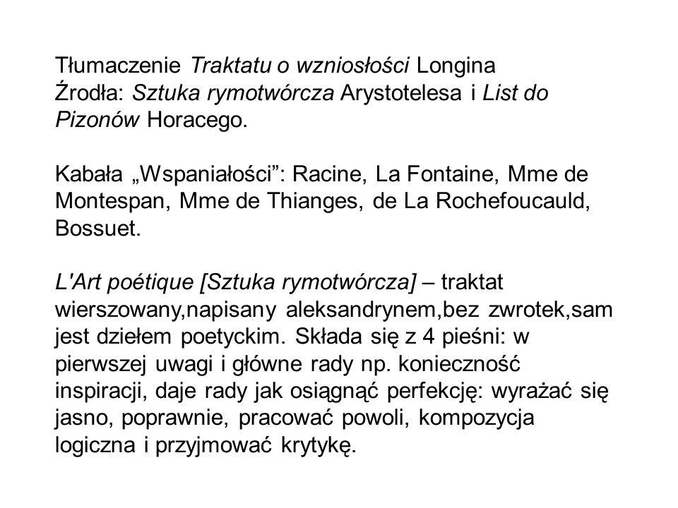 """Tłumaczenie Traktatu o wzniosłości Longina Źrodła: Sztuka rymotwórcza Arystotelesa i List do Pizonów Horacego. Kabała """"Wspaniałości"""": Racine, La Fonta"""