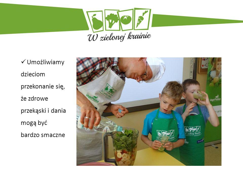 Umożliwiamy dzieciom przekonanie się, że zdrowe przekąski i dania mogą być bardzo smaczne
