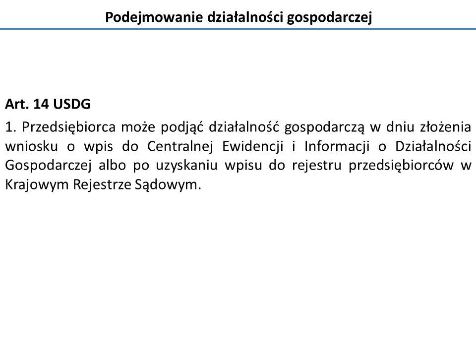 Podejmowanie działalności gospodarczej Art. 14 USDG 1.
