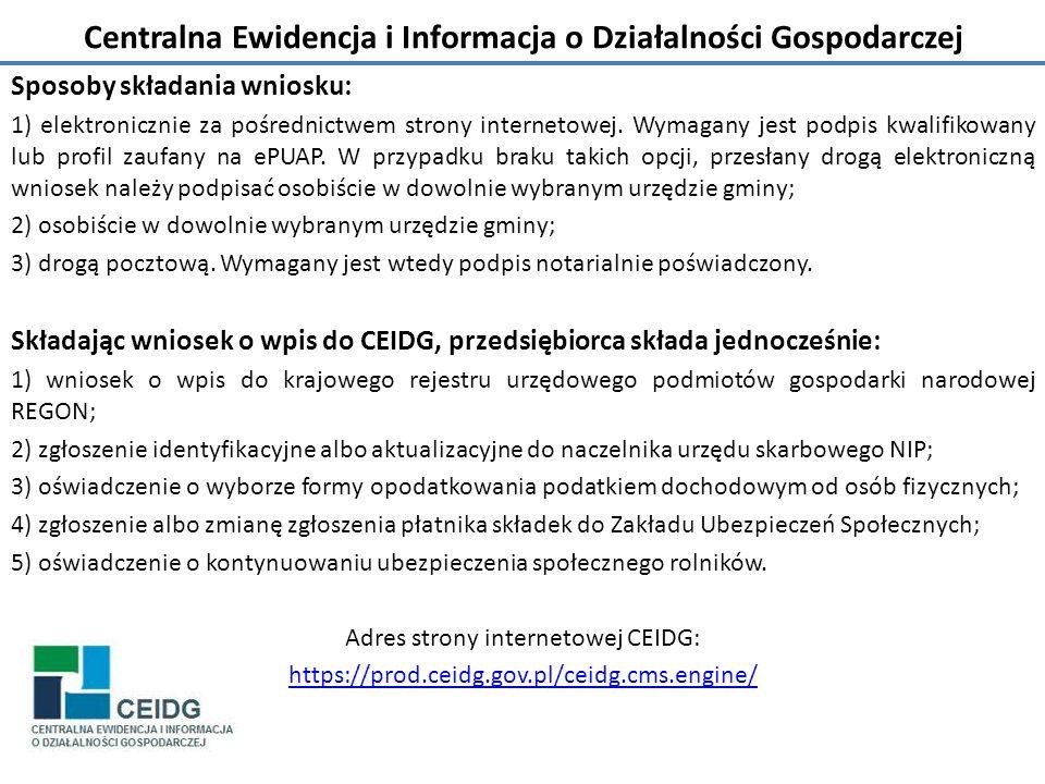 Centralna Ewidencja i Informacja o Działalności Gospodarczej Sposoby składania wniosku: 1) elektronicznie za pośrednictwem strony internetowej.