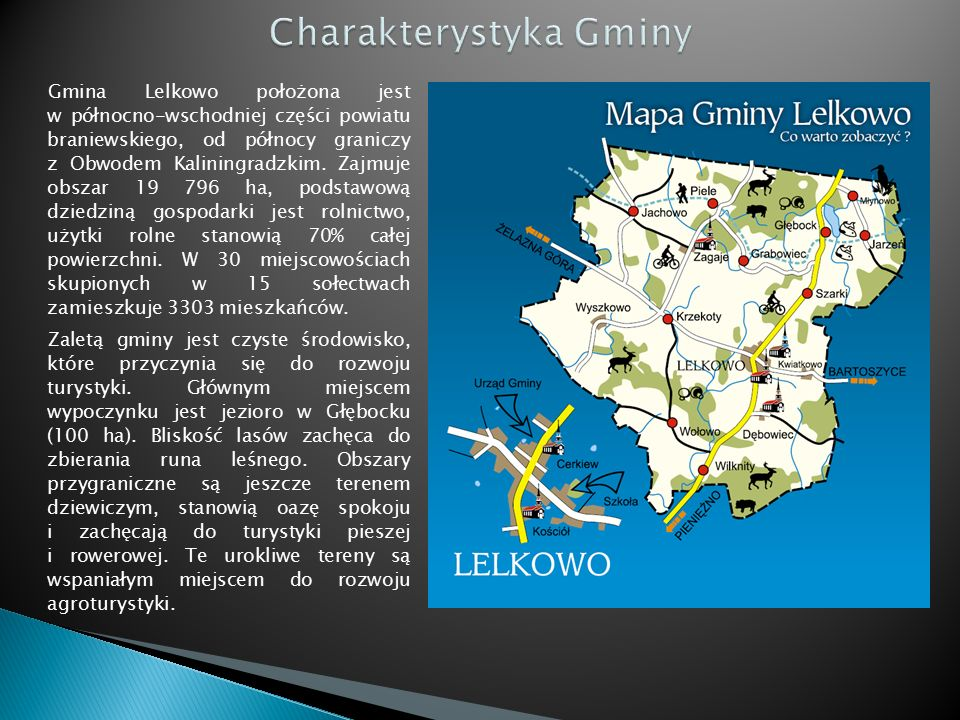 Bardzo ważnym świętem dla ludności ukraińskiej mieszkającej w gminie Lelkowo są Spotkania Pogranicza, które odbywają się nad jeziorem w Głębocku.