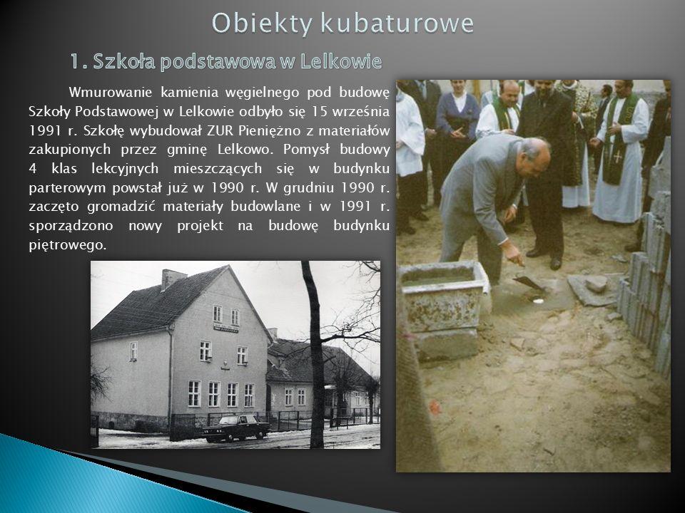 Wmurowanie kamienia węgielnego pod budowę Szkoły Podstawowej w Lelkowie odbyło się 15 września 1991 r.