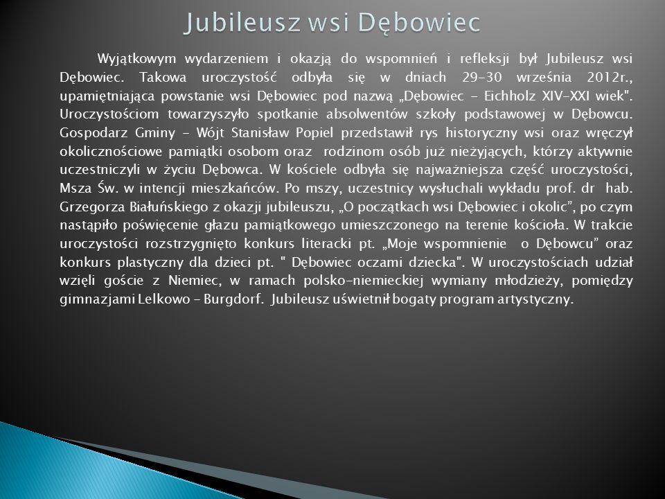 Wyjątkowym wydarzeniem i okazją do wspomnień i refleksji był Jubileusz wsi Dębowiec.
