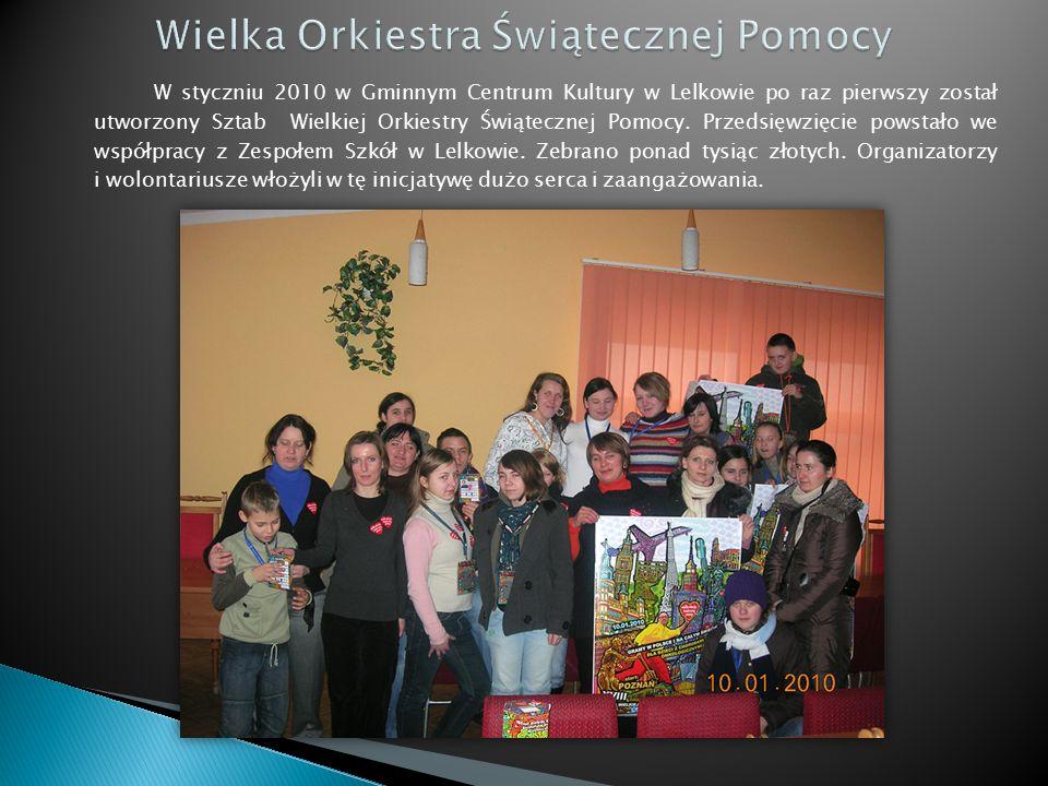 W styczniu 2010 w Gminnym Centrum Kultury w Lelkowie po raz pierwszy został utworzony Sztab Wielkiej Orkiestry Świątecznej Pomocy.