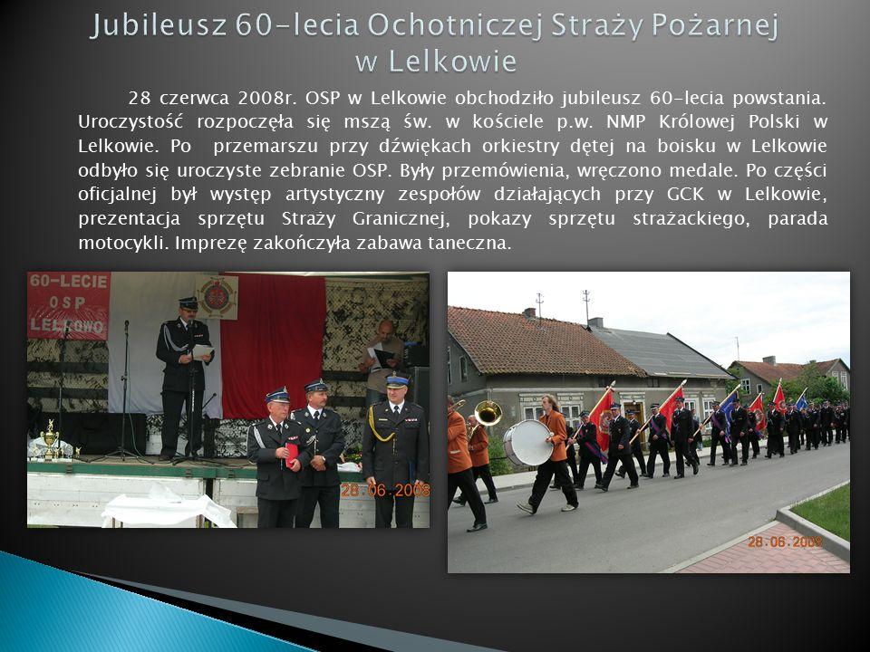 28 czerwca 2008r.OSP w Lelkowie obchodziło jubileusz 60-lecia powstania.