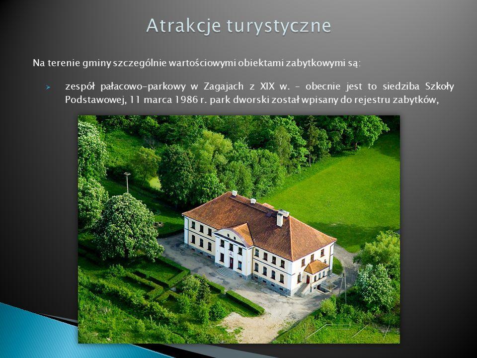 Na terenie gminy szczególnie wartościowymi obiektami zabytkowymi są:  zespół pałacowo-parkowy w Zagajach z XIX w.