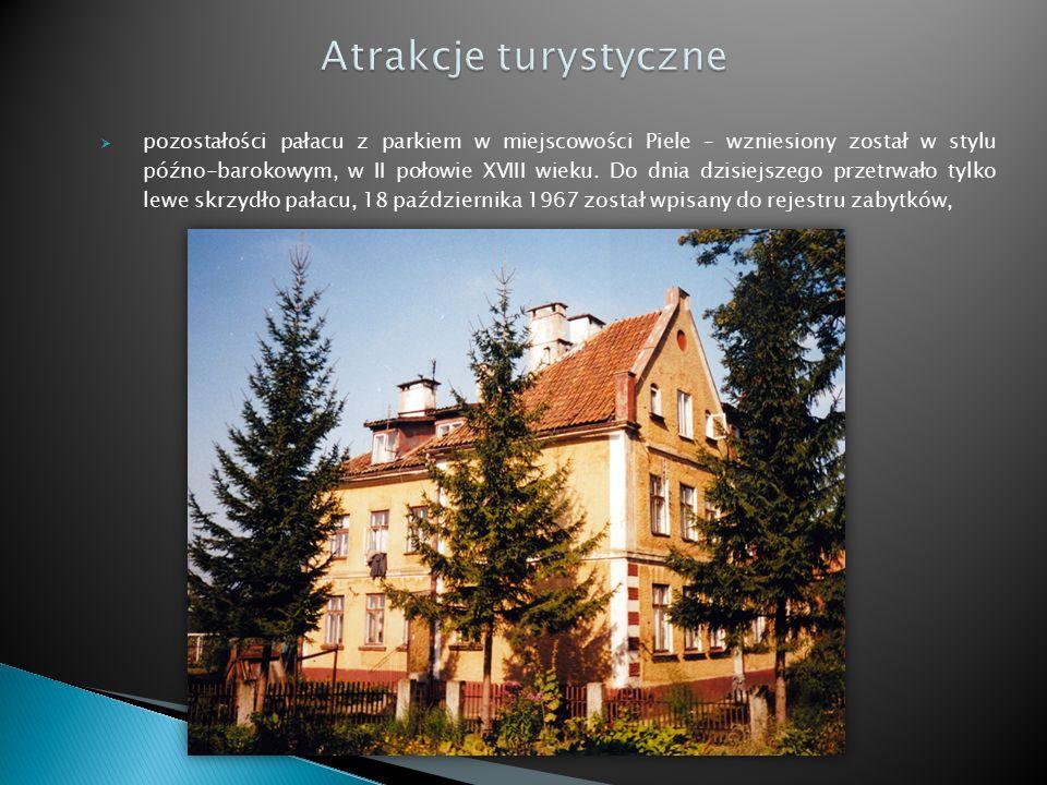  pozostałości pałacu z parkiem w miejscowości Piele – wzniesiony został w stylu późno-barokowym, w II połowie XVIII wieku.