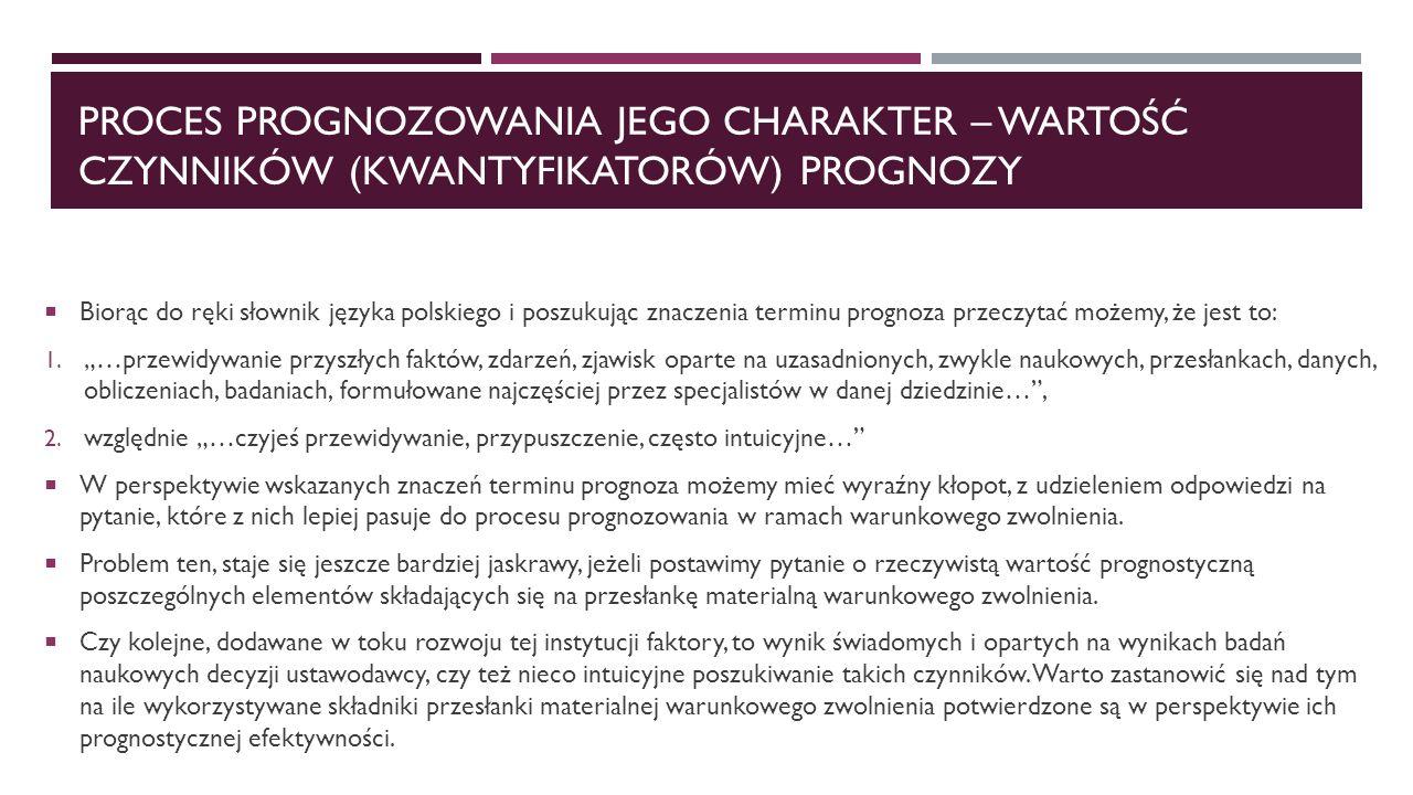 PROCES PROGNOZOWANIA JEGO CHARAKTER – WARTOŚĆ CZYNNIKÓW (KWANTYFIKATORÓW) PROGNOZY  Biorąc do ręki słownik języka polskiego i poszukując znaczenia te