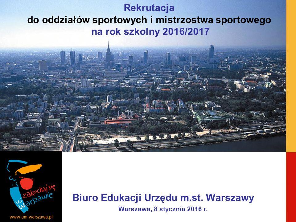 Biuro Edukacji Urzędu m.st.Warszawy Warszawa, 8 stycznia 2016 r.