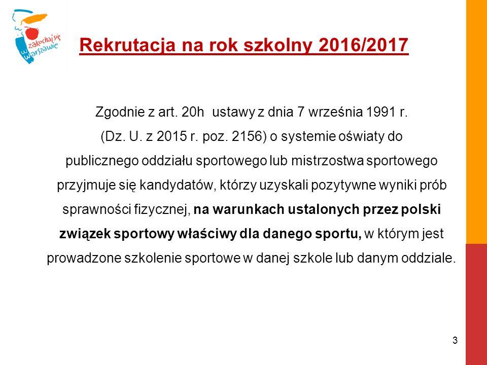 Rekrutacja na rok szkolny 2016/2017 Zgodnie z art.