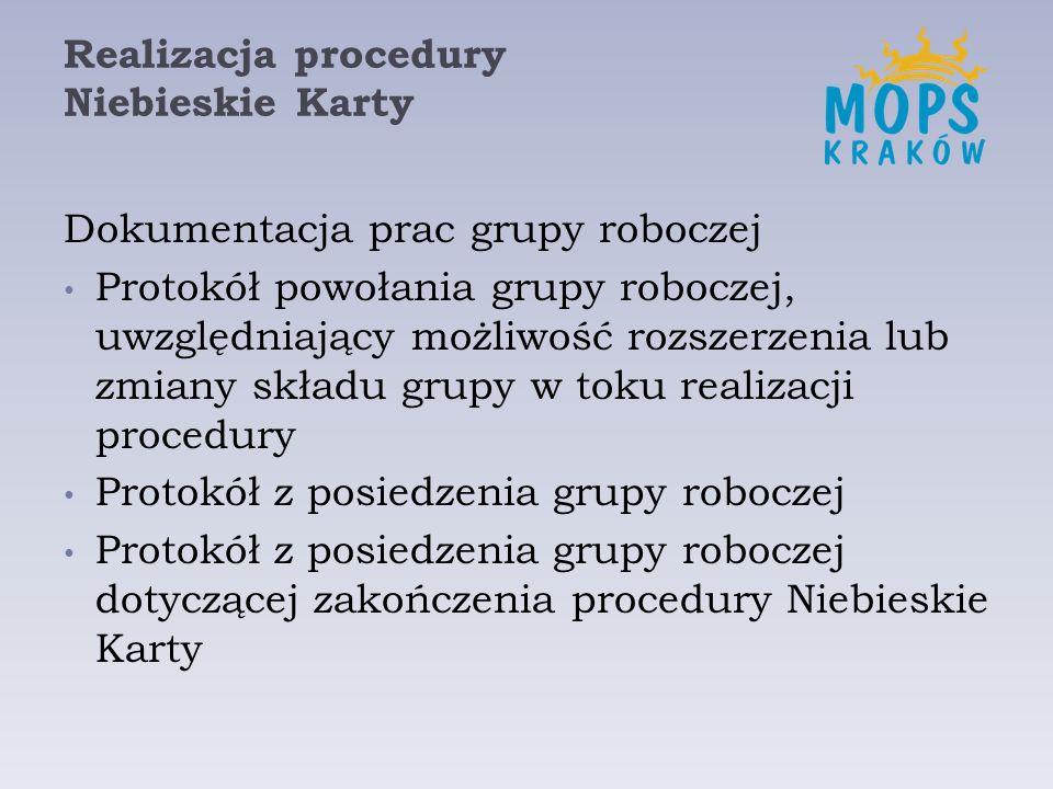 Realizacja procedury Niebieskie Karty Dokumentacja prac grupy roboczej Protokół powołania grupy roboczej, uwzględniający możliwość rozszerzenia lub zm