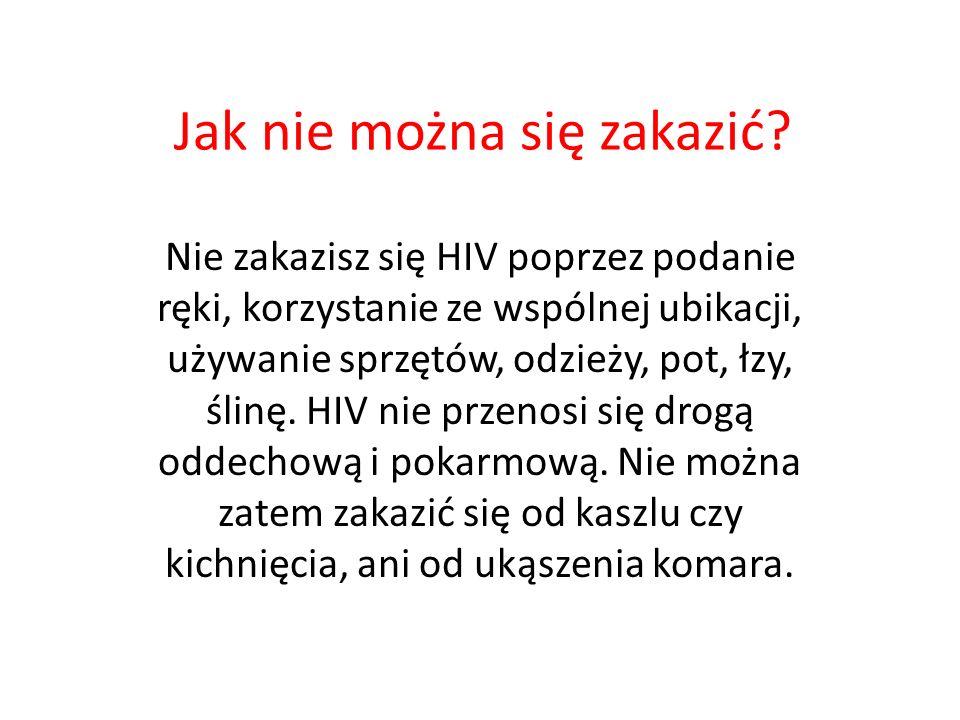 Zapobieganie Najbardziej skuteczną metodą zapobiegania zakażeniu HIV jest unikanie przypadkowych kontaktów seksualnych.