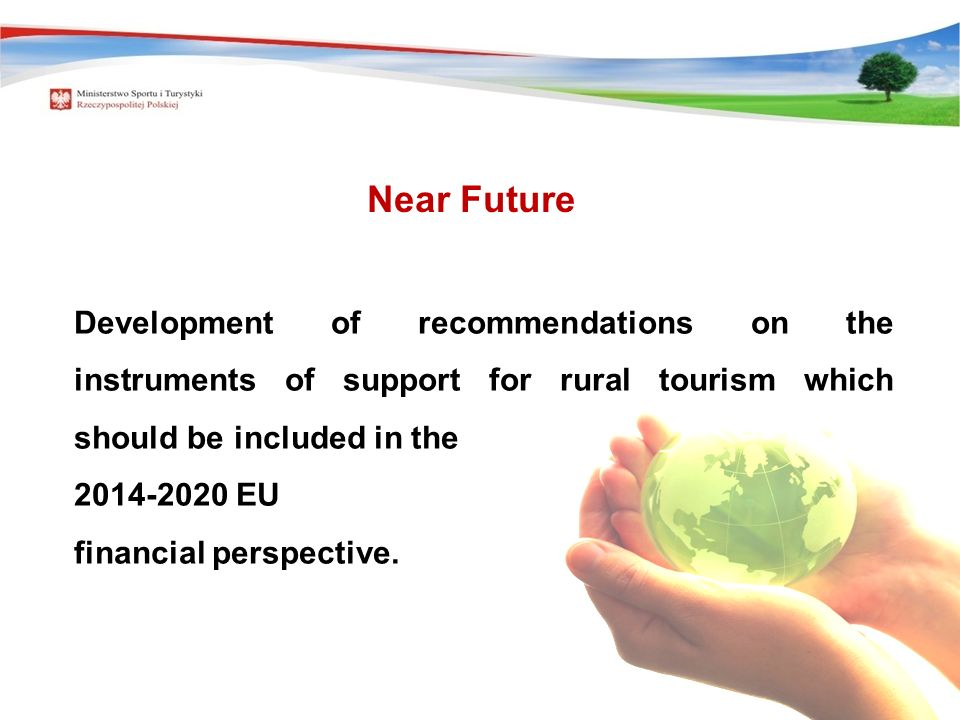 Development of recommendations on the instruments of support for rural tourism which should be included in the 2014-2020 EU financial perspective. Nea