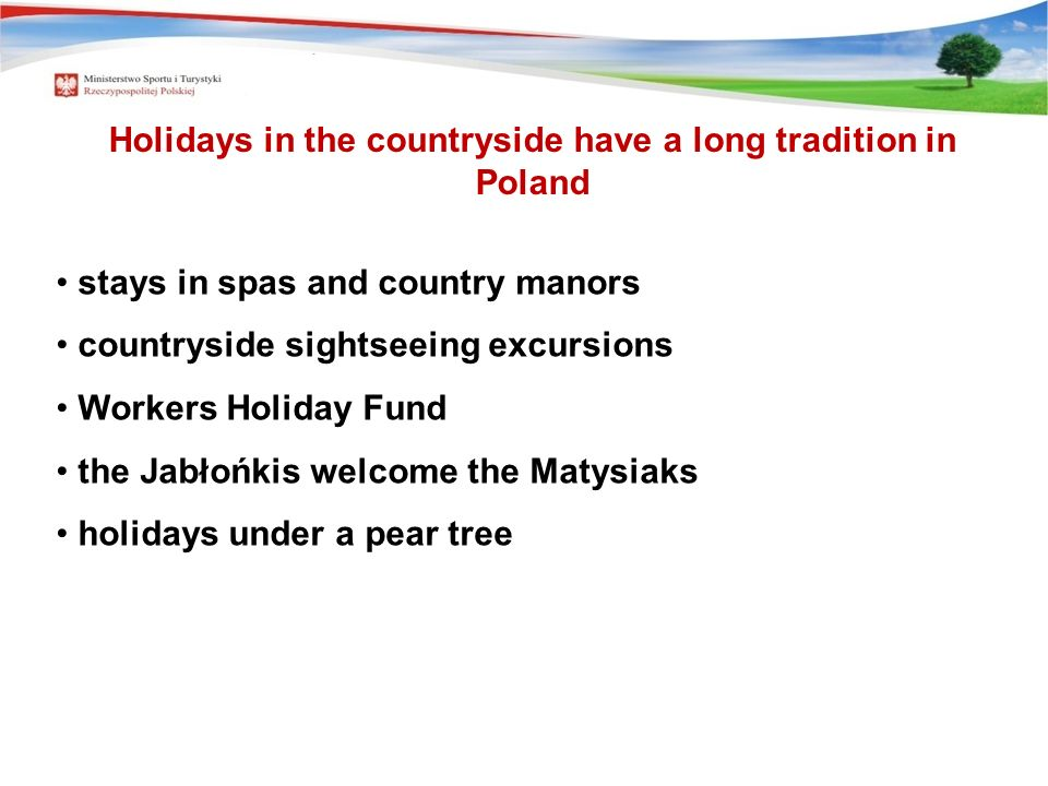 Holidays in the countryside have a long tradition in Poland stays in spas and country manors countryside sightseeing excursions Workers Holiday Fund t