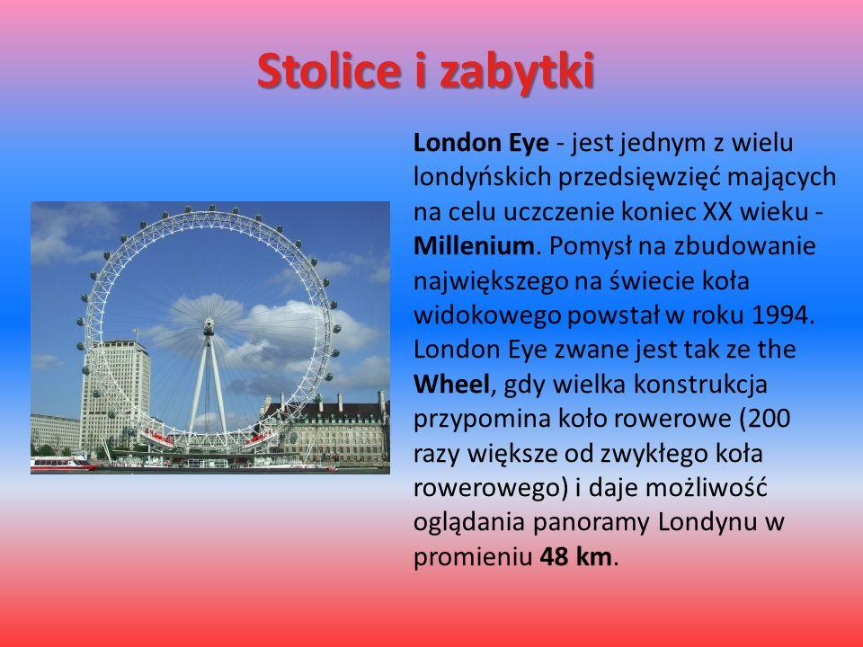 Stolice i zabytki London Eye - jest jednym z wielu londyńskich przedsięwzięć mających na celu uczczenie koniec XX wieku - Millenium.