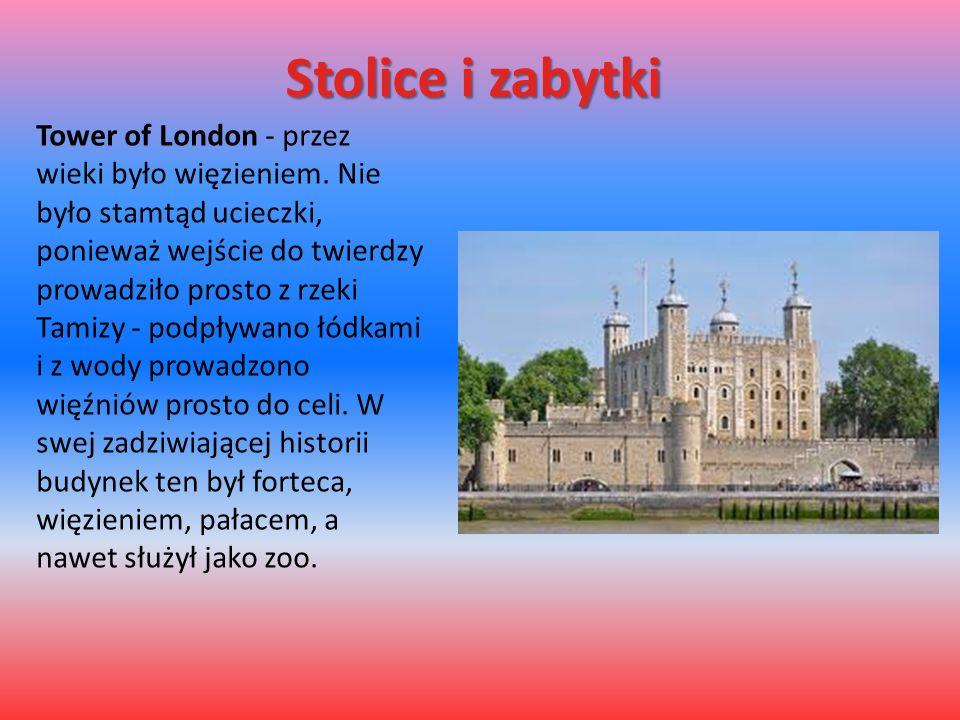 Stolice i zabytki Tower of London - przez wieki było więzieniem. Nie było stamtąd ucieczki, ponieważ wejście do twierdzy prowadziło prosto z rzeki Tam