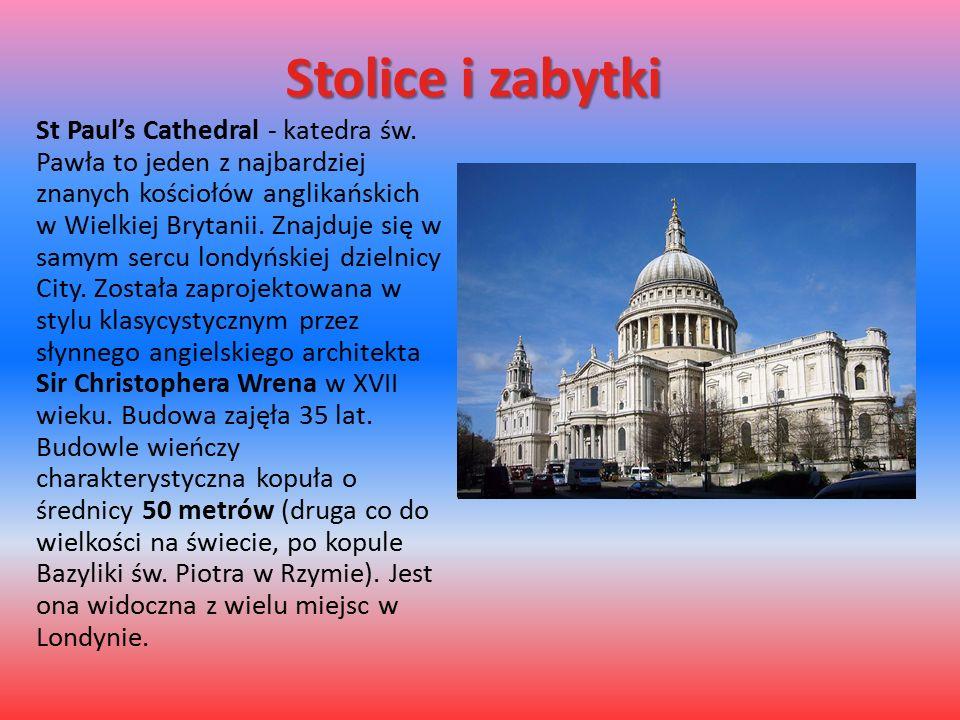 Stolice i zabytki St Paul's Cathedral - katedra św. Pawła to jeden z najbardziej znanych kościołów anglikańskich w Wielkiej Brytanii. Znajduje się w s