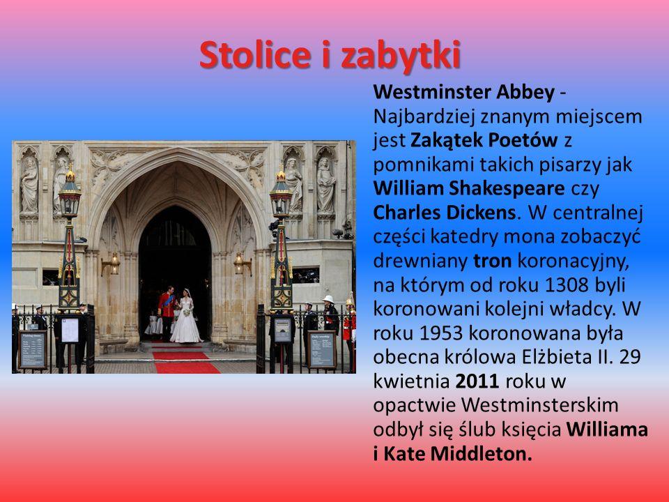 Stolice i zabytki Westminster Abbey - Najbardziej znanym miejscem jest Zakątek Poetów z pomnikami takich pisarzy jak William Shakespeare czy Charles Dickens.