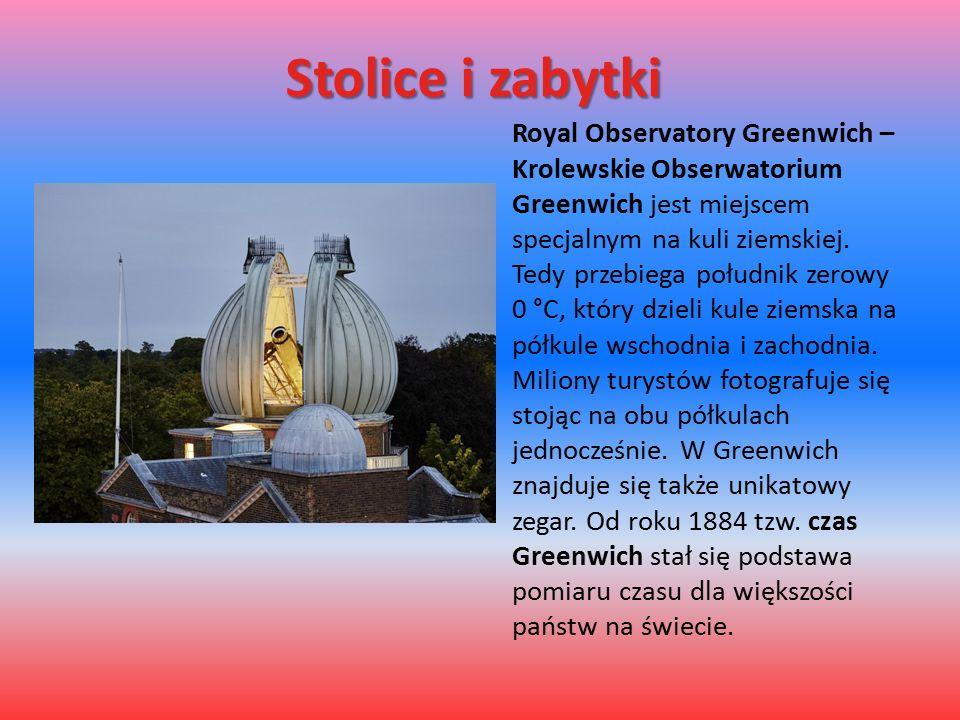 Stolice i zabytki Royal Observatory Greenwich – Krolewskie Obserwatorium Greenwich jest miejscem specjalnym na kuli ziemskiej. Tedy przebiega południk