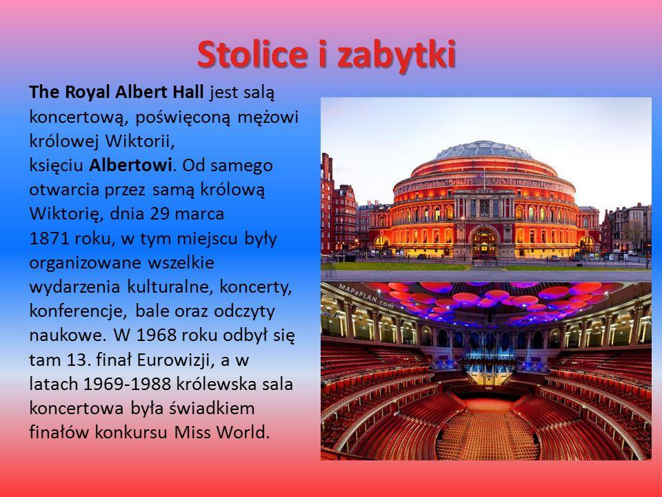 Stolice i zabytki The Royal Albert Hall jest salą koncertową, poświęconą mężowi królowej Wiktorii, księciu Albertowi. Od samego otwarcia przez samą kr