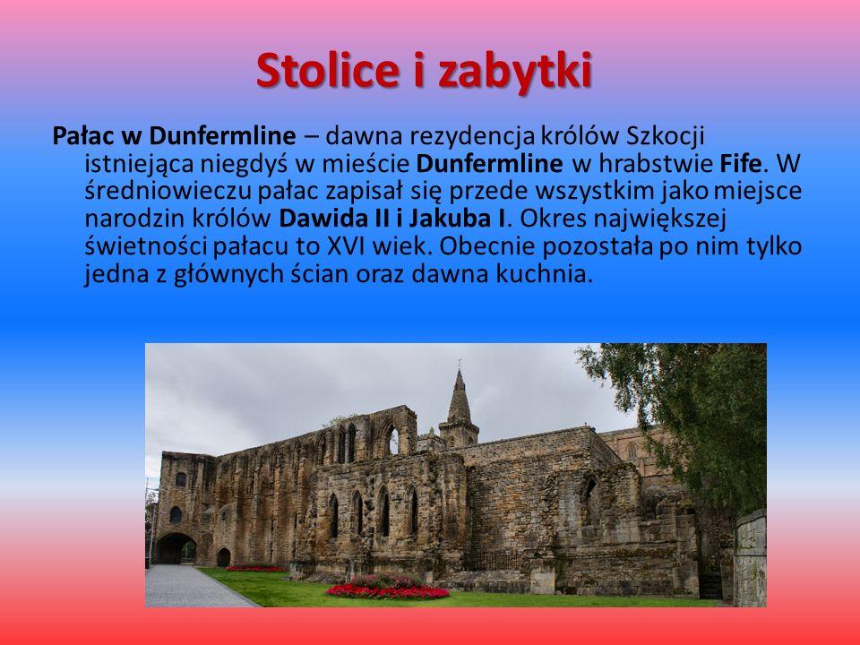 Stolice i zabytki Pałac w Dunfermline – dawna rezydencja królów Szkocji istniejąca niegdyś w mieście Dunfermline w hrabstwie Fife.