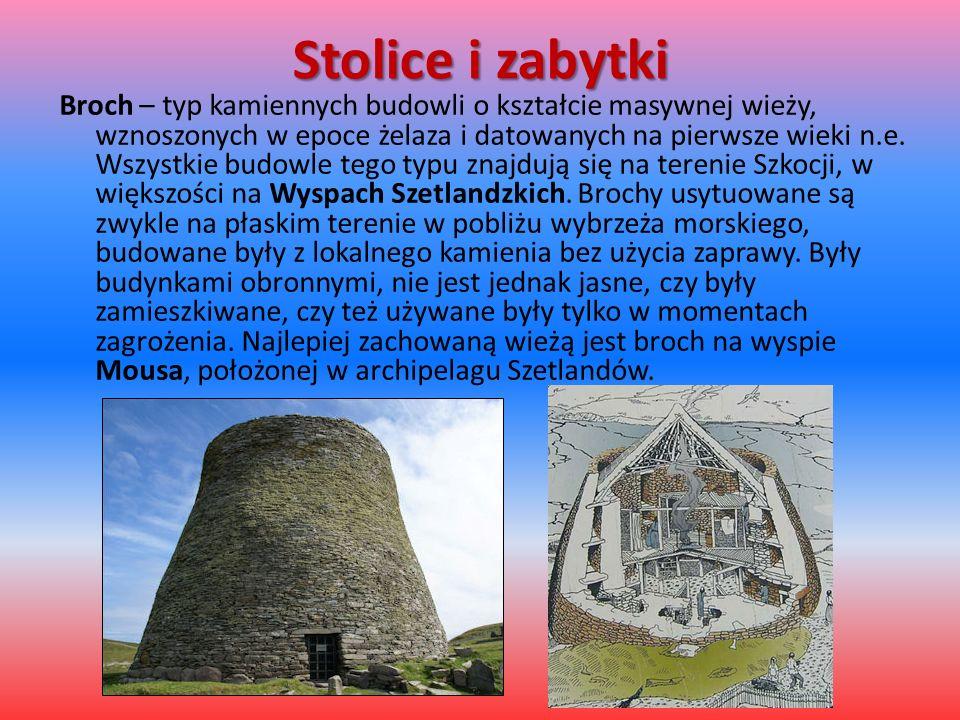 Stolice i zabytki Broch – typ kamiennych budowli o kształcie masywnej wieży, wznoszonych w epoce żelaza i datowanych na pierwsze wieki n.e. Wszystkie