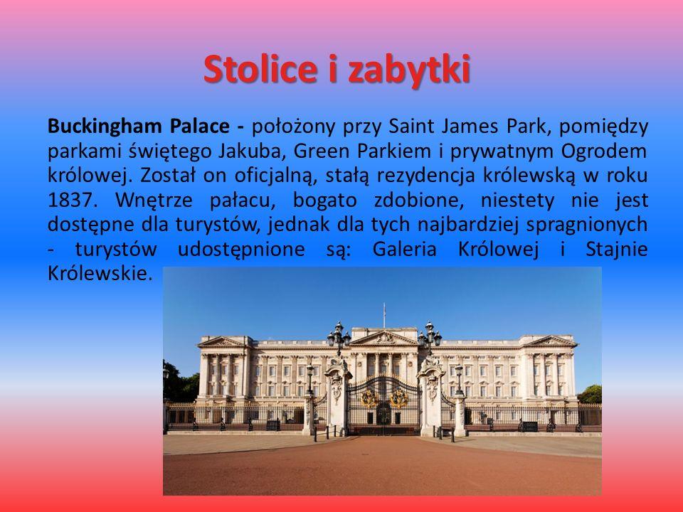 Stolice i zabytki Buckingham Palace - położony przy Saint James Park, pomiędzy parkami świętego Jakuba, Green Parkiem i prywatnym Ogrodem królowej. Zo