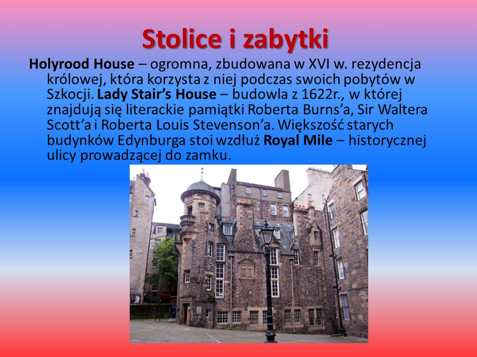 Stolice i zabytki Holyrood House – ogromna, zbudowana w XVI w.