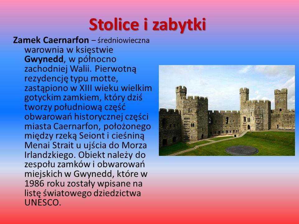 Stolice i zabytki Zamek Caernarfon – średniowieczna warownia w księstwie Gwynedd, w północno zachodniej Walii. Pierwotną rezydencję typu motte, zastąp