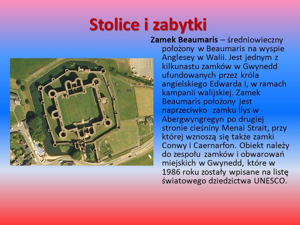 Stolice i zabytki Zamek Beaumaris – średniowieczny położony w Beaumaris na wyspie Anglesey w Walii.
