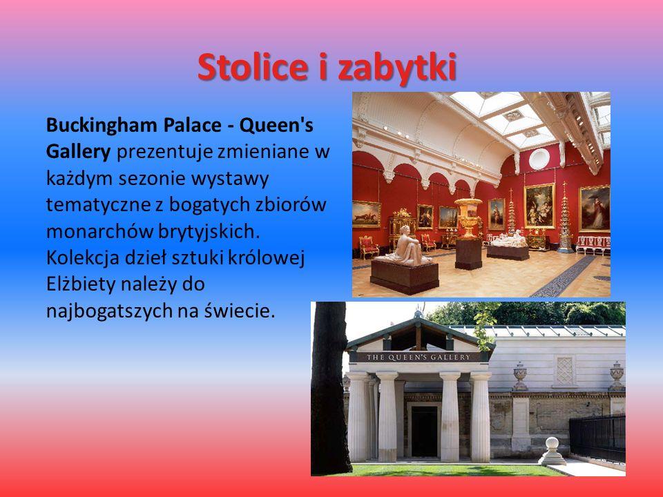 Stolice i zabytki Buckingham Palace - Queen's Gallery prezentuje zmieniane w każdym sezonie wystawy tematyczne z bogatych zbiorów monarchów brytyjskic