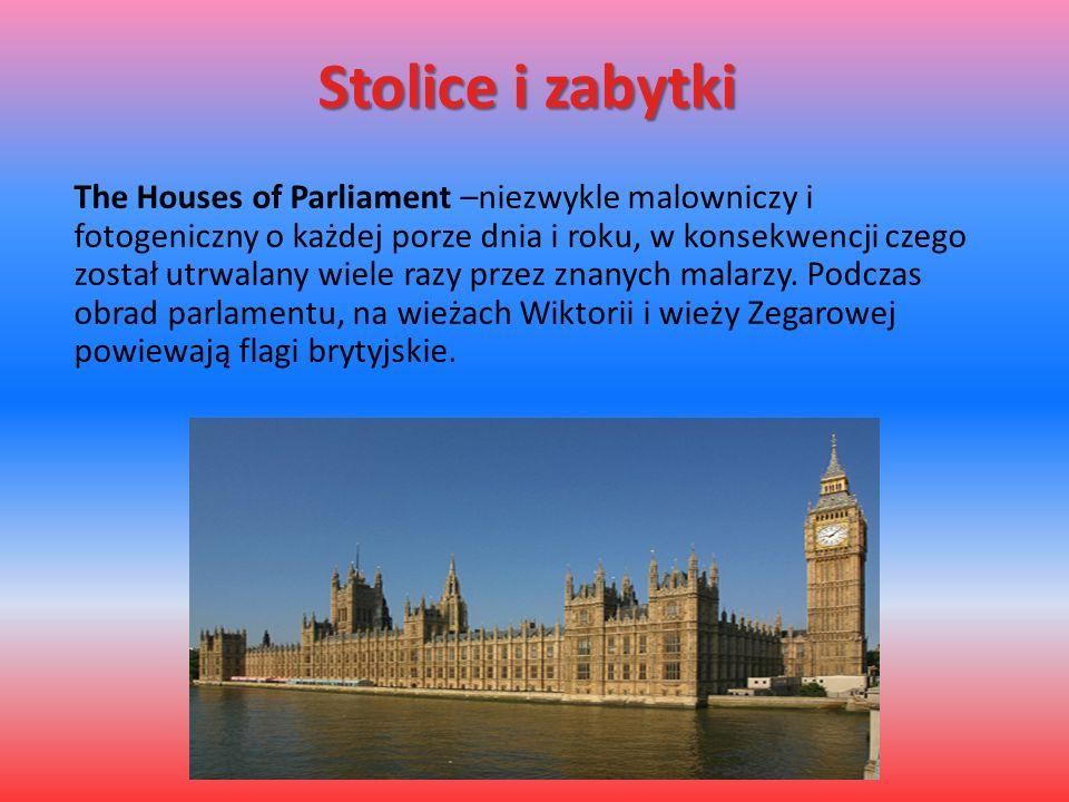 Stolice i zabytki The Houses of Parliament –niezwykle malowniczy i fotogeniczny o każdej porze dnia i roku, w konsekwencji czego został utrwalany wiel