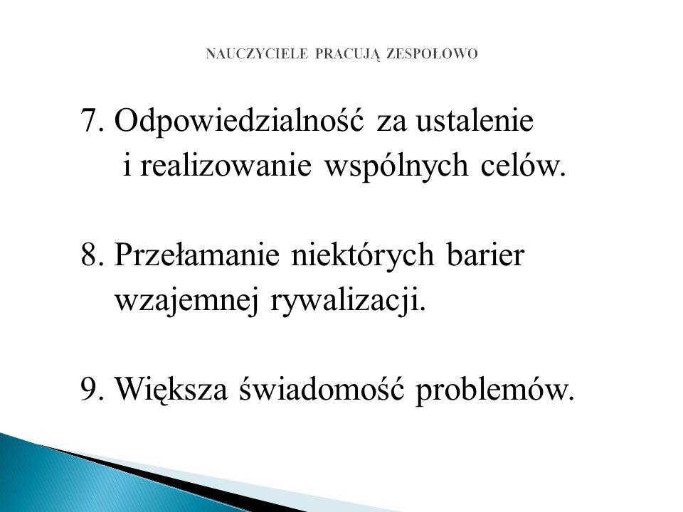 7. Odpowiedzialność za ustalenie i realizowanie wspólnych celów.