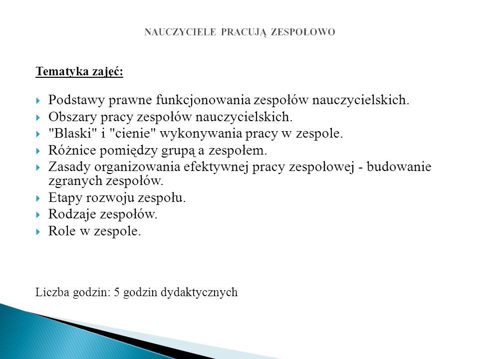 Tematyka zajęć:  Podstawy prawne funkcjonowania zespołów nauczycielskich.