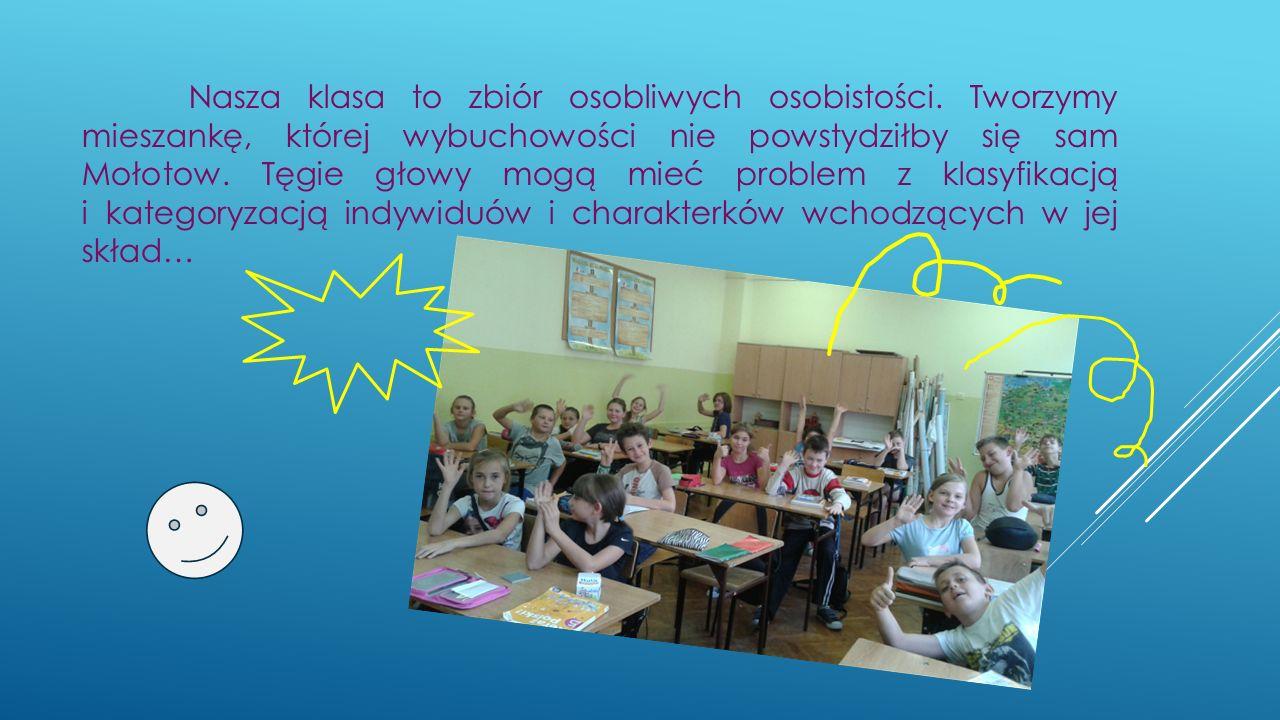 Nasza klasa to zbiór osobliwych osobistości.