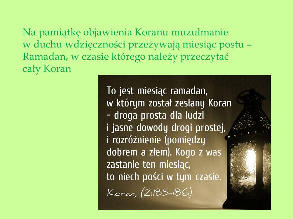 SZACUNEK WOBEC ŚWIĘTEJ KSIĘGI W ISLAMIE Godny naśladowania i piękny jest szacunek jakim otacza się Księgę: nie należy siadać powyżej niej, kłaść Koranu pod innymi książkami i w ogóle przedmiotami.