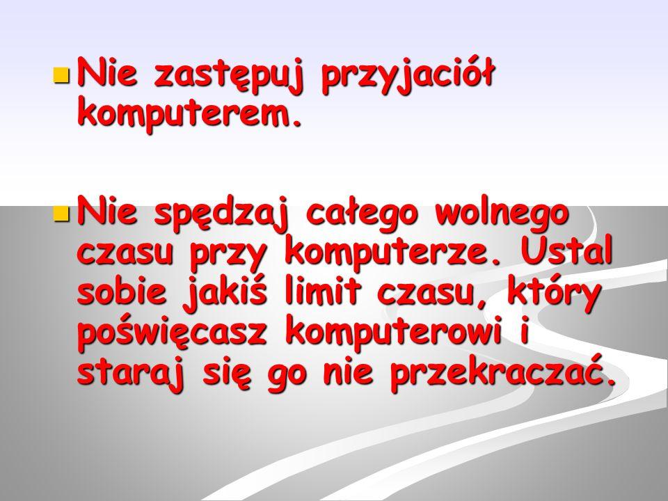 ŹRÓDŁA: http://images.google.pl/ http://images.google.pl/ http://images.google.pl/ http://www.dzieckowsieci.pl/ http://www.dzieckowsieci.pl/ http://www.dzieckowsieci.pl/ http://www.dzieckowsieci.pl/ http://www.dzieckowsieci.pl/ http://www.dzieckowsieci.pl/ http://dbi.saferinternet.pl/dbi_wiadomosci http://dbi.saferinternet.pl/dbi_wiadomosci http://dbi.saferinternet.pl/dbi_wiadomosci http://www.helpline.org.pl/ http://www.helpline.org.pl/ http://www.helpline.org.pl/ http://www.fundacjagrupytp.pl/ http://www.fundacjagrupytp.pl/ http://www.fundacjagrupytp.pl/ http://www.sieciaki.pl/ http://www.sieciaki.pl/ http://www.sieciaki.pl/ http://pl.wikipedia.org/wiki/Dzie%C5%84_Bezpiecznego_Inte rnetu http://pl.wikipedia.org/wiki/Dzie%C5%84_Bezpiecznego_Inte rnetu