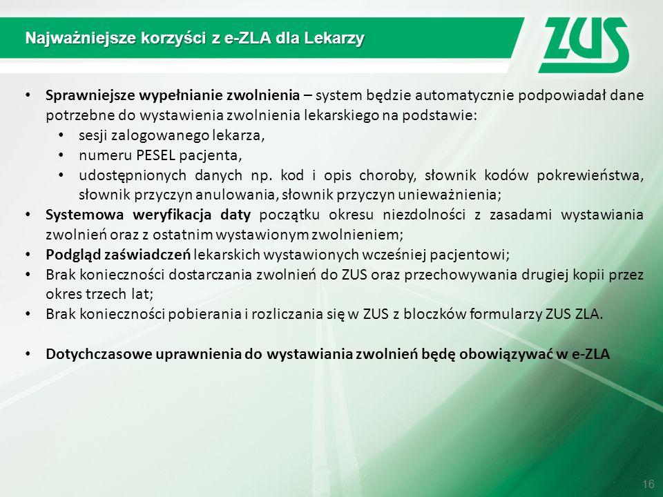 Najważniejsze korzyści z e-ZLA dla Lekarzy Sprawniejsze wypełnianie zwolnienia – system będzie automatycznie podpowiadał dane potrzebne do wystawienia