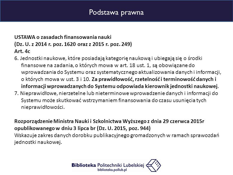 Podstawa prawna USTAWA o zasadach finansowania nauki (Dz.