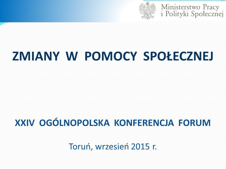 Część Pierwsza Zmiany w ustawie o pomocy społecznej Toruń, wrzesień 2015 r.