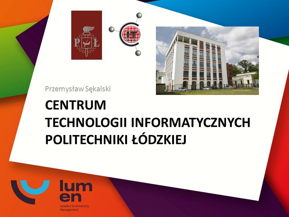 CENTRUM TECHNOLOGII INFORMATYCZNYCH POLITECHNIKI ŁÓDZKIEJ Przemysław Sękalski
