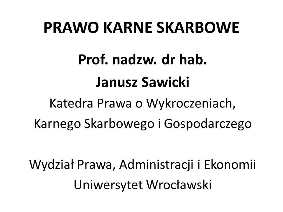 PRAWO KARNE SKARBOWE Prof. nadzw. dr hab.