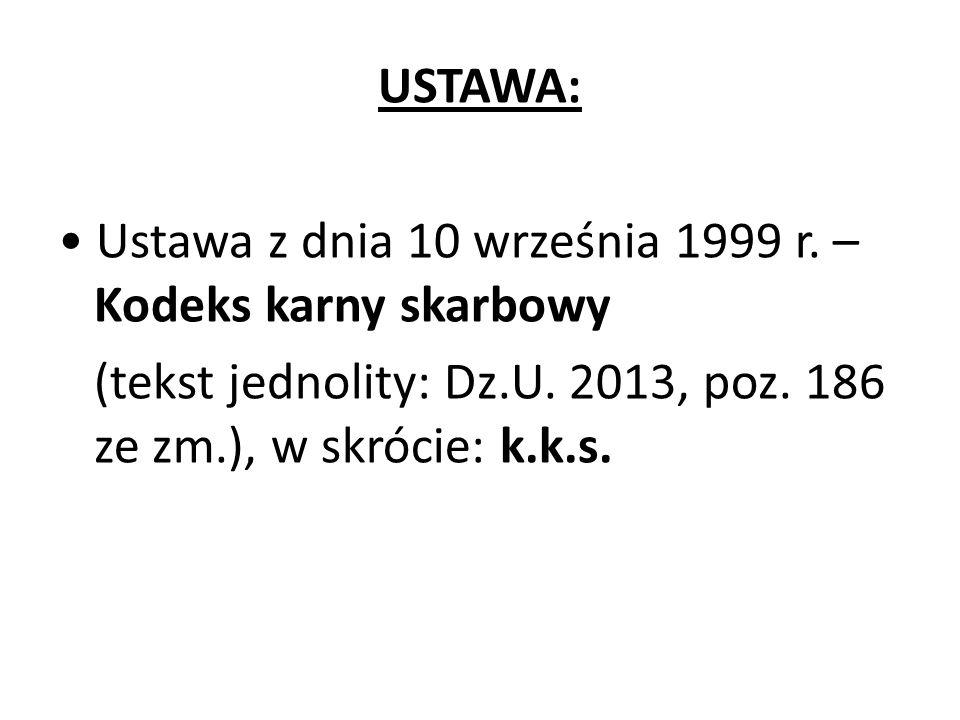 USTAWA: Ustawa z dnia 10 września 1999 r.– Kodeks karny skarbowy (tekst jednolity: Dz.U.