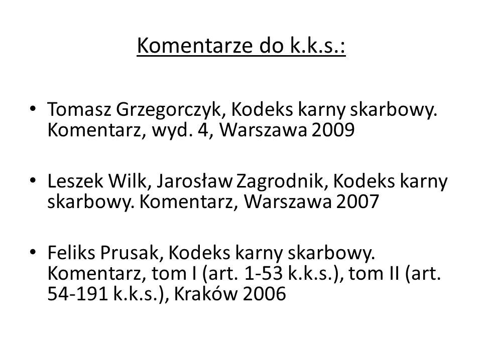 Komentarze do k.k.s.: Tomasz Grzegorczyk, Kodeks karny skarbowy.