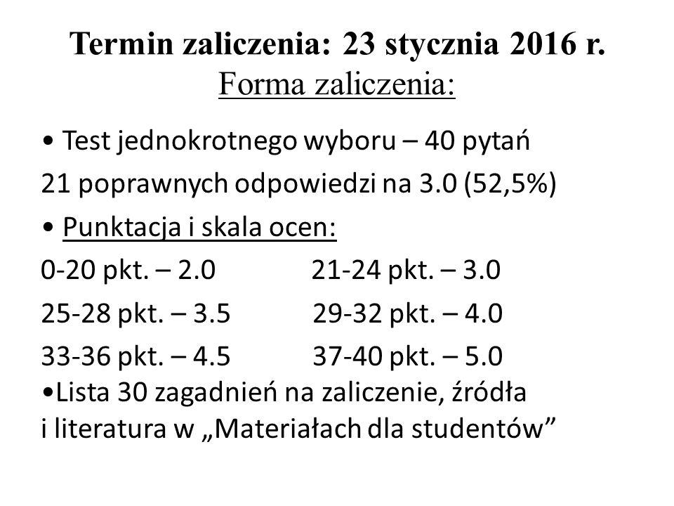 Termin zaliczenia: 23 stycznia 2016 r.