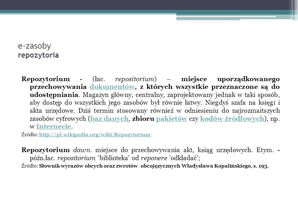 e-zasoby repozytoria Repozytorium - (łac.