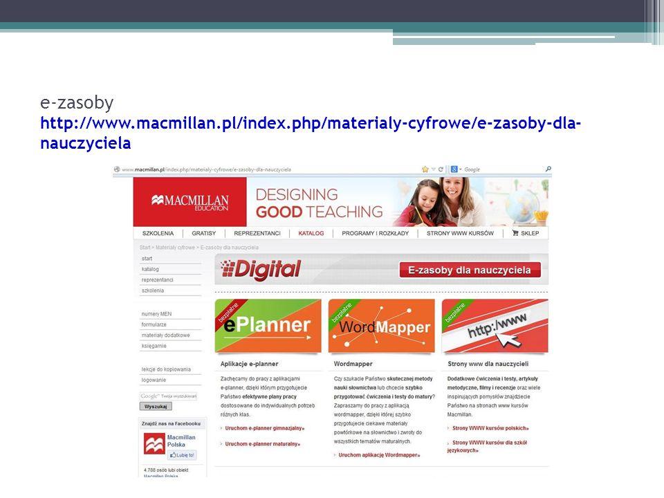 e-zasoby http://www.macmillan.pl/index.php/materialy-cyfrowe/e-zasoby-dla- nauczyciela